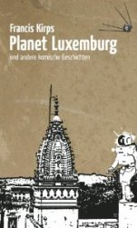Planet Luxembourg, Andreas Reiffer Verlag, 2012.